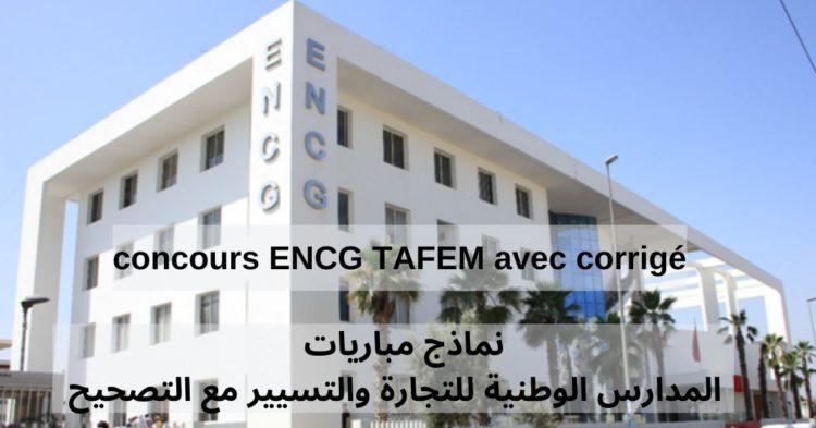 concours ENCG TAFEM avec corrigé